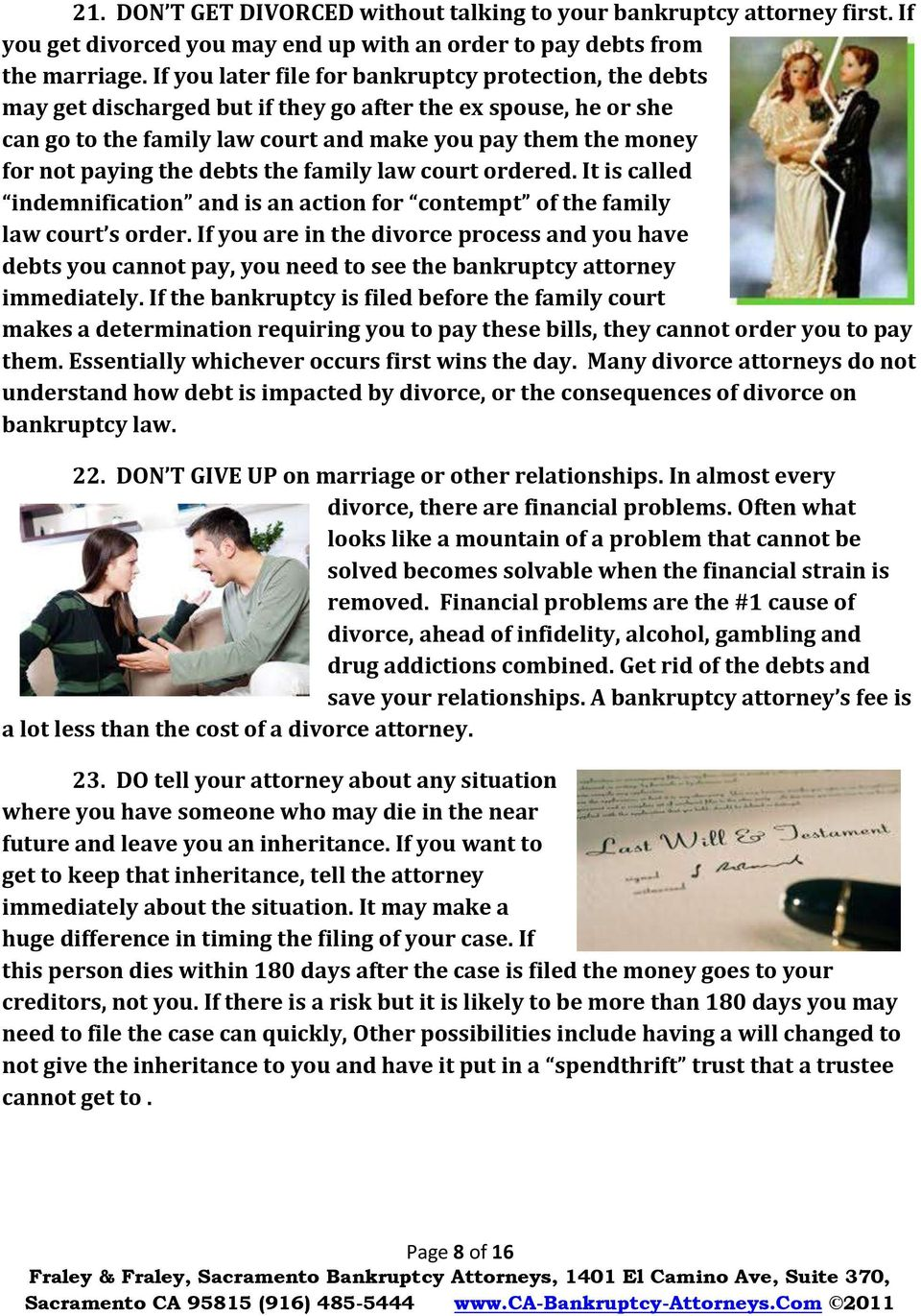 the debts the family law court ordered. It is called indemnification and is an action for contempt of the family law court s order.