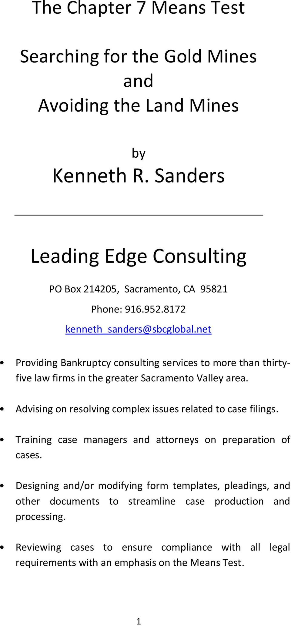 net Providing Bankruptcy consulting services to more than thirtyfive law firms in the greater Sacramento Valley area.