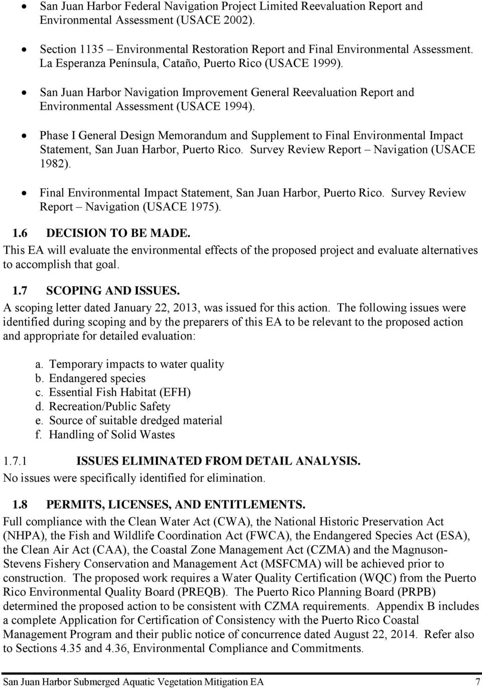 Phase I General Design Memorandum and Supplement to Final Environmental Impact Statement, San Juan Harbor, Puerto Rico. Survey Review Report Navigation (USACE 1982).