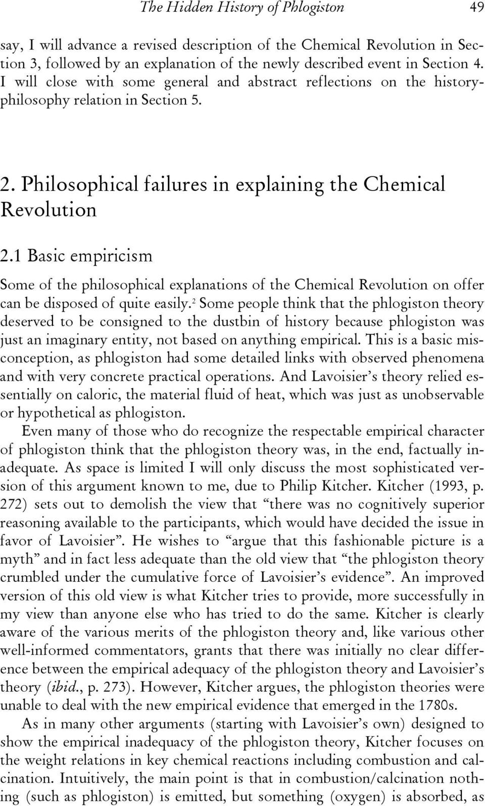1 Basic empiricism Some of the philosophical explanations of the Chemical Revolution on offer can be disposed of quite easily.