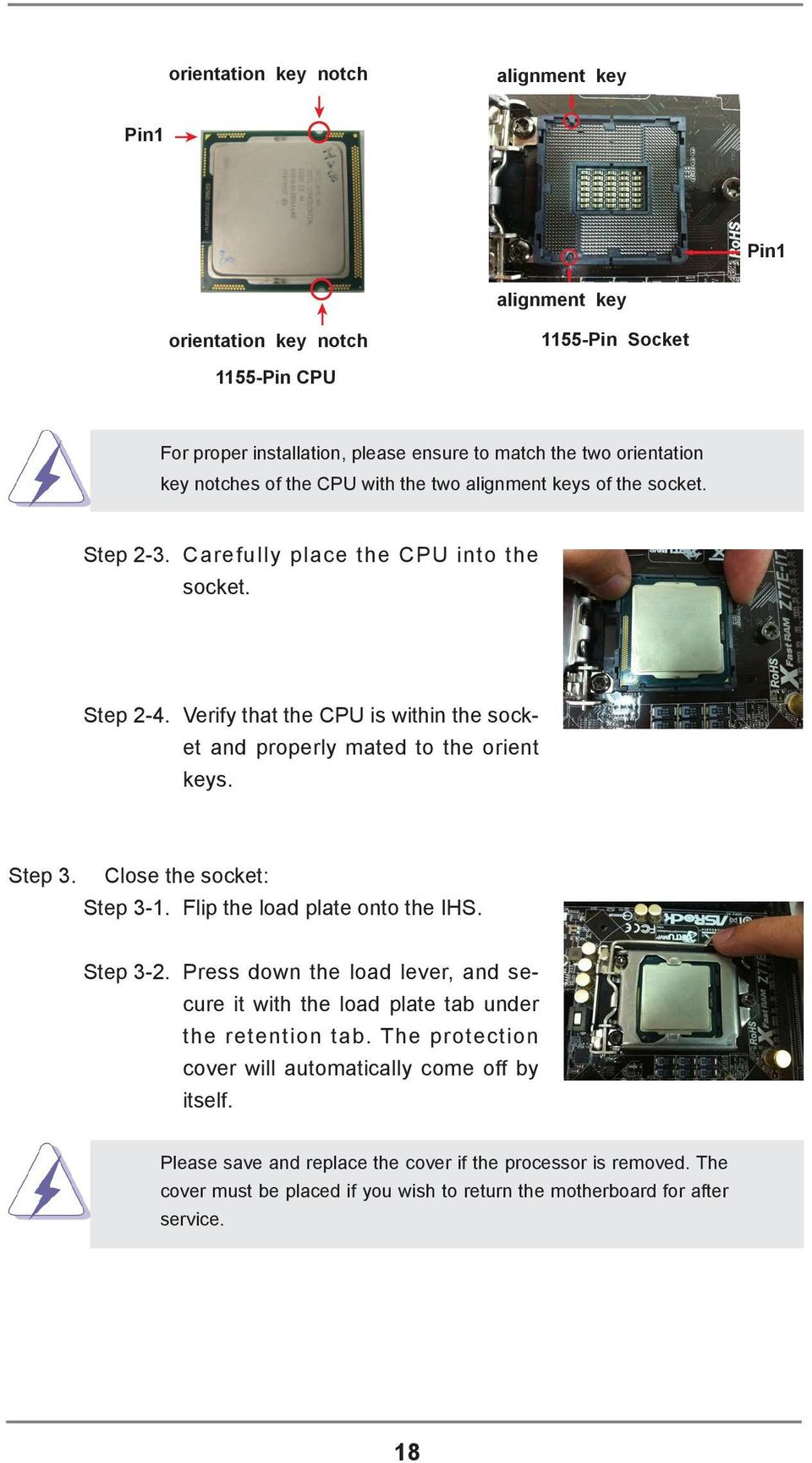 Verify that the CPU is within the socket and properly mated to the orient keys. Step 3. Close the socket: Step 3-1. Flip the load plate onto the IHS. Step 3-2.