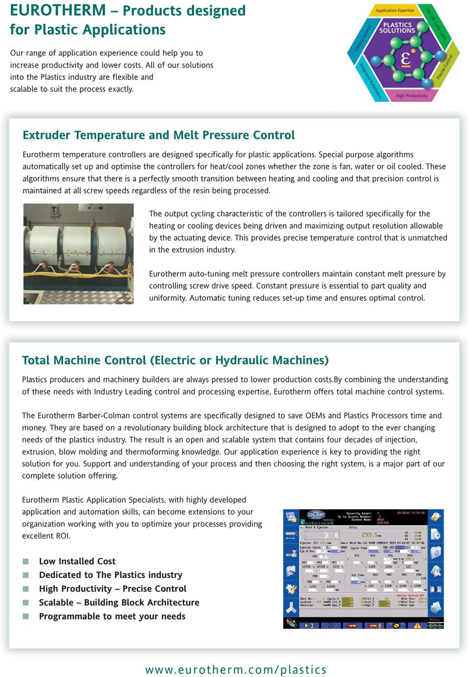 Extruder Temperature and Melt Pressure Control Eurotherm temperature controllers are designed specifically for plastic applications.