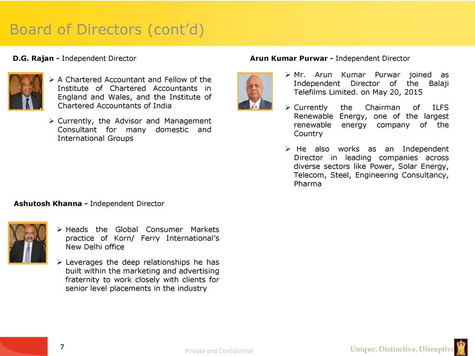 Advisor and Management Consultant for many domestic and International Groups Arun Kumar Purwar - Independent Director Mr.