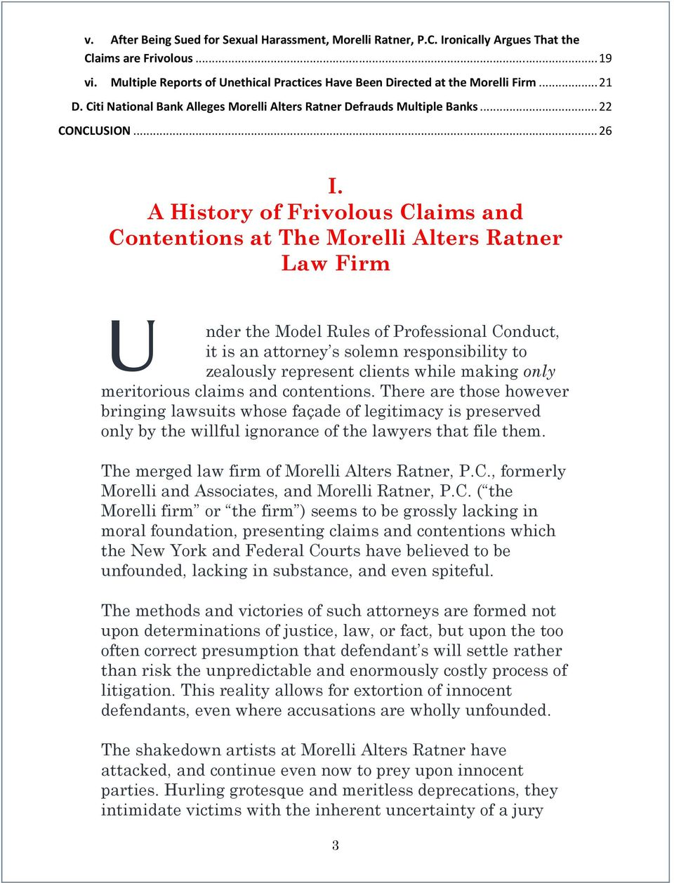A History of Frivolous Claims and Contentions at The Morelli Alters Ratner Law Firm U nder the Model Rules of Professional Conduct, it is an attorney s solemn responsibility to zealously represent