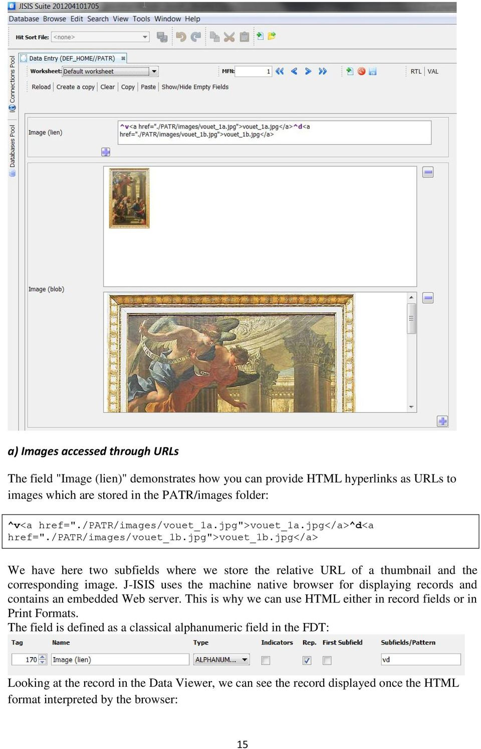 jpg</a> We have here two subfields where we store the relative URL of a thumbnail and the corresponding image.