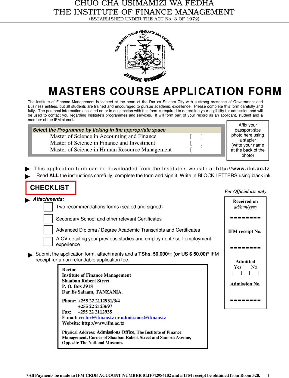 students are trained and encouraged to pursue academic excellence. Please complete this form carefully and fully.