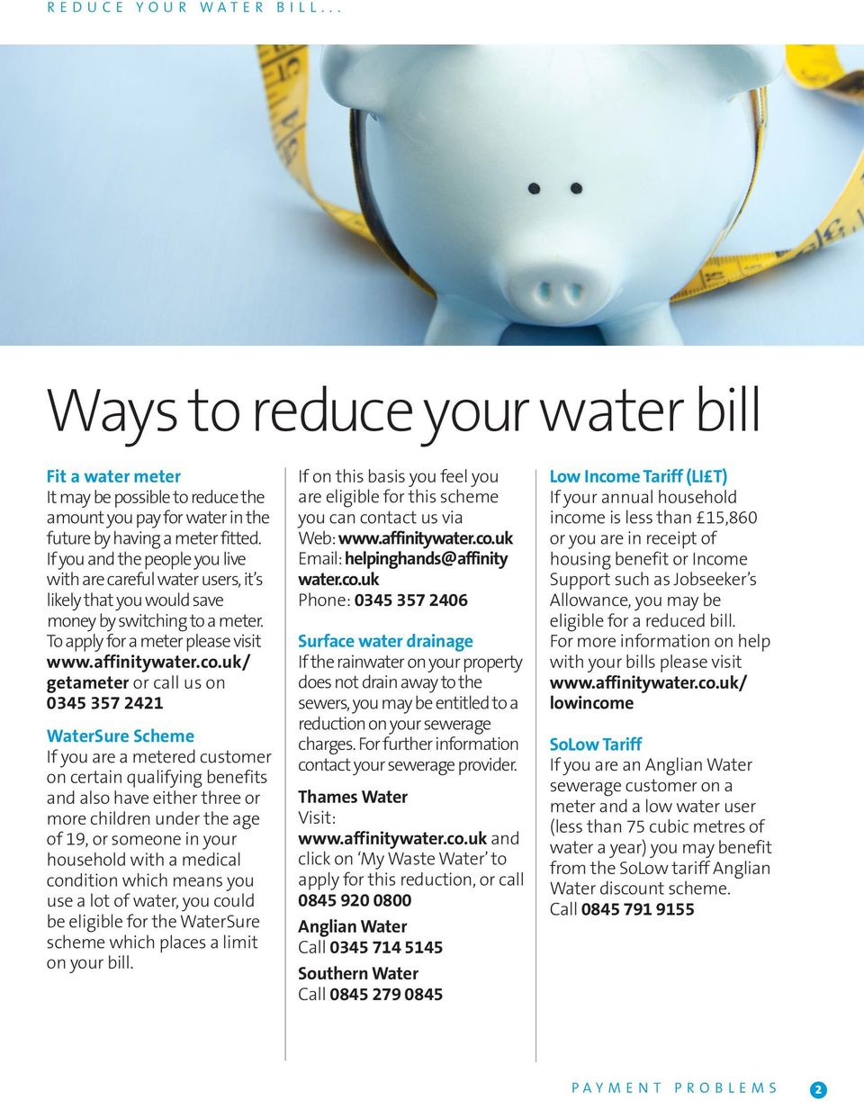 uk/ getameter or call us on 0345 357 2421 WaterSure Scheme If you are a metered customer on certain qualifying benefits and also have either three or more children under the age of 19, or someone in