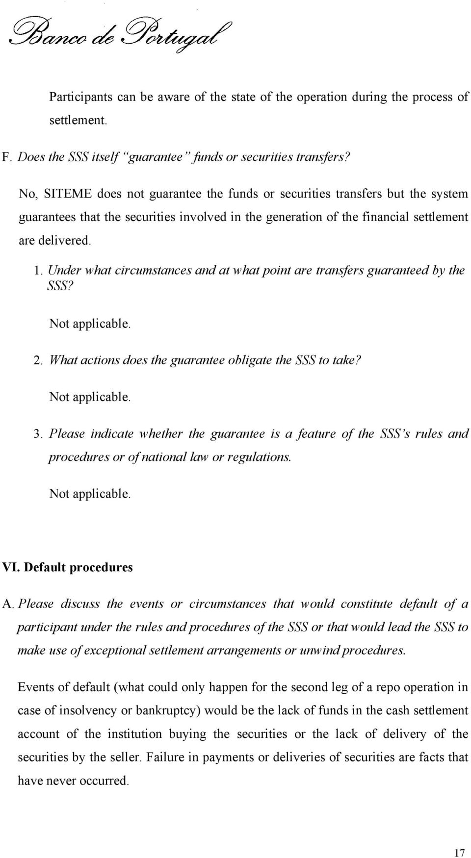 Under what circumstances and at what point are transfers guaranteed by the SSS? Not applicable. 2. What actions does the guarantee obligate the SSS to take? Not applicable. 3.