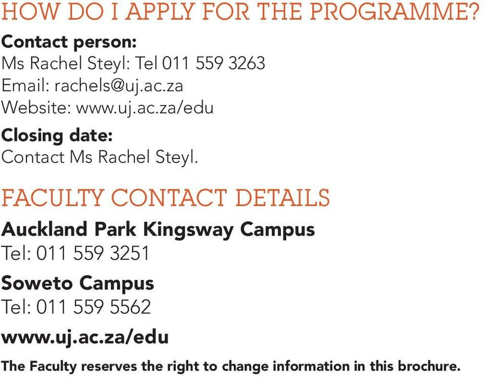 FACULTY CONTACT DETAILS Auckland Park Kingsway Campus Tel: 011 559 3251 Soweto Campus Tel: