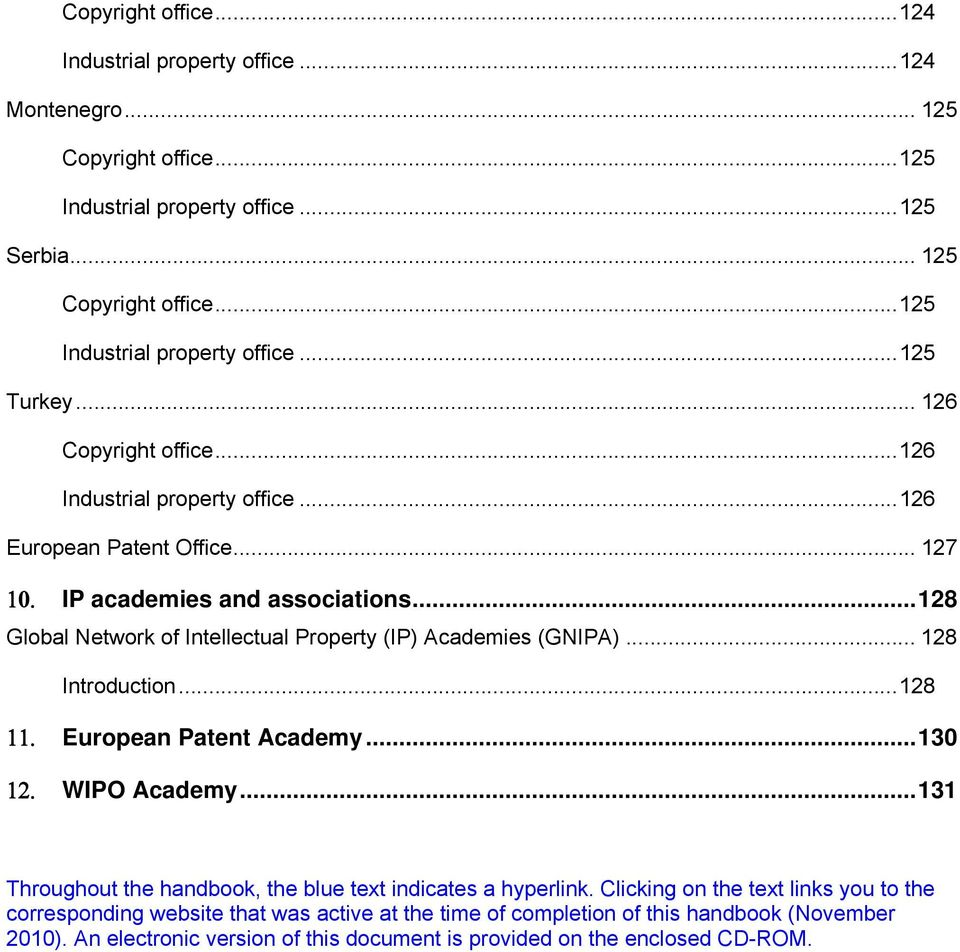 ..128 Global Network of Intellectual Property (IP) Academies (GNIPA)... 128 Introduction...128 11. European Patent Academy...130 12. WIPO Academy.