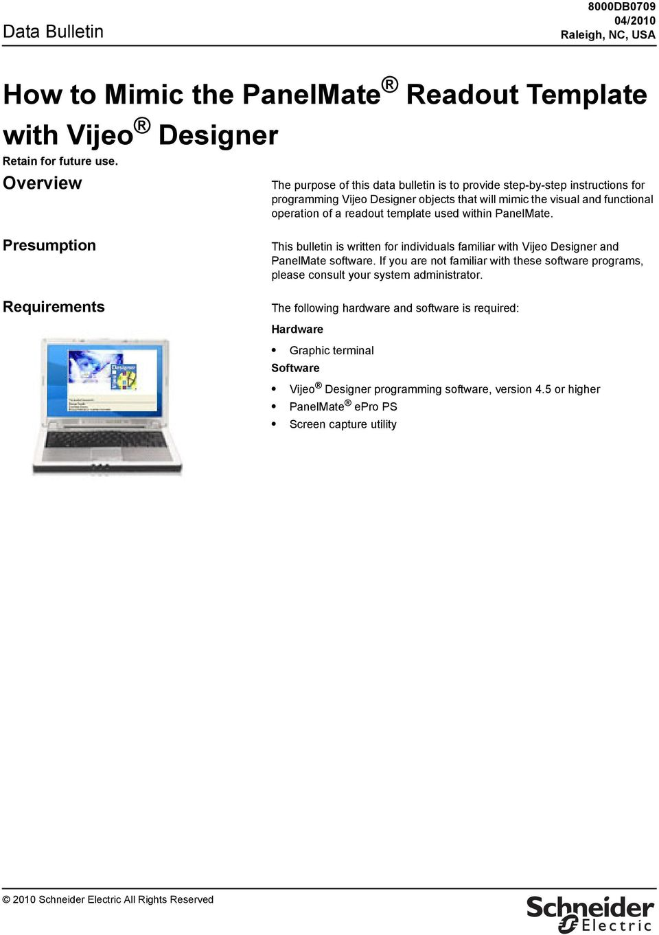 template used within PanelMate. Presumption Requirements This bulletin is written for individuals familiar with Vijeo Designer and PanelMate software.