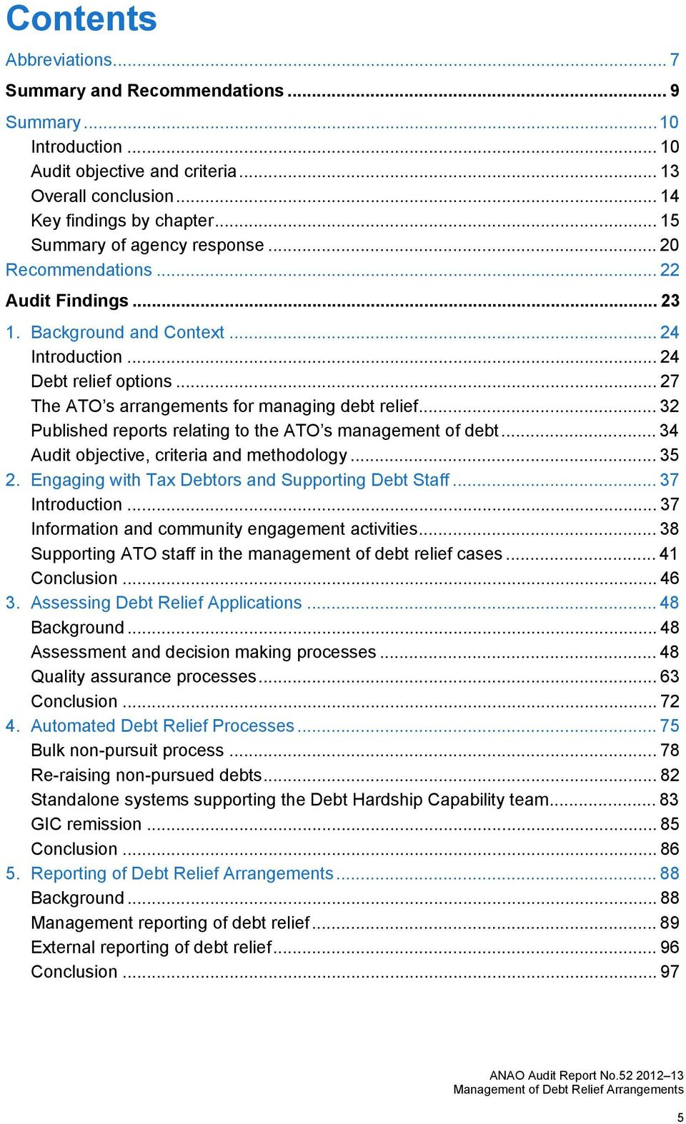 .. 27 The ATO s arrangements for managing debt relief... 32 Published reports relating to the ATO s management of debt... 34 Audit objective, criteria and methodology... 35 2.