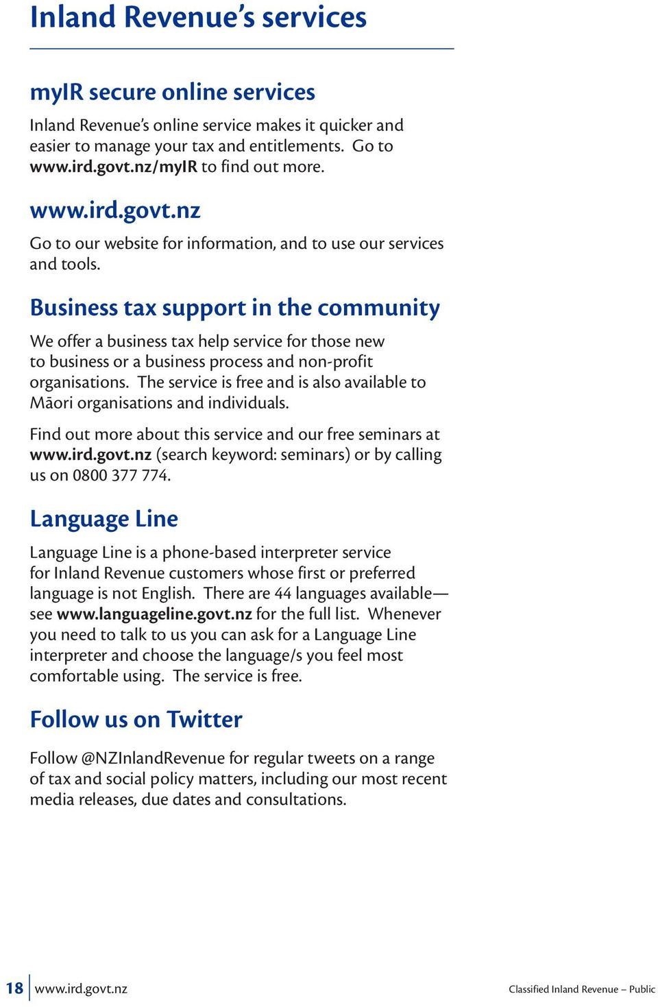 Business tax support in the community We offer a business tax help service for those new to business or a business process and non-profit organisations.