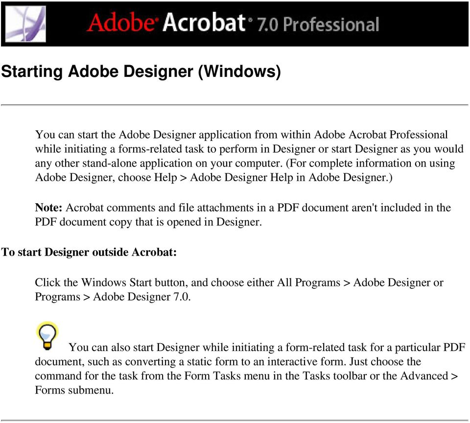 ) Note: Acrobat comments and file attachments in a PDF document aren't included in the PDF document copy that is opened in Designer.