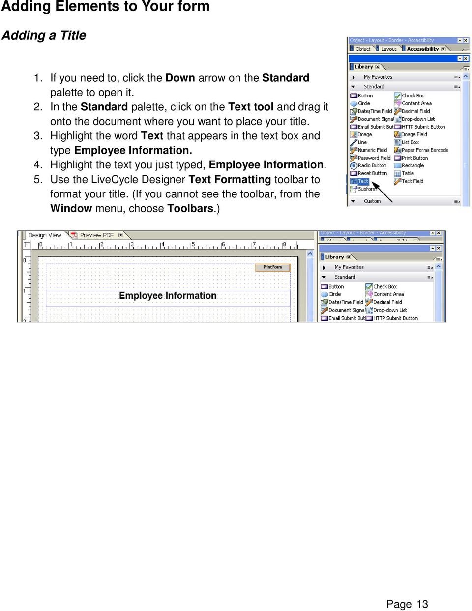 Highlight the word Text that appears in the text box and type Employee Information. 4.
