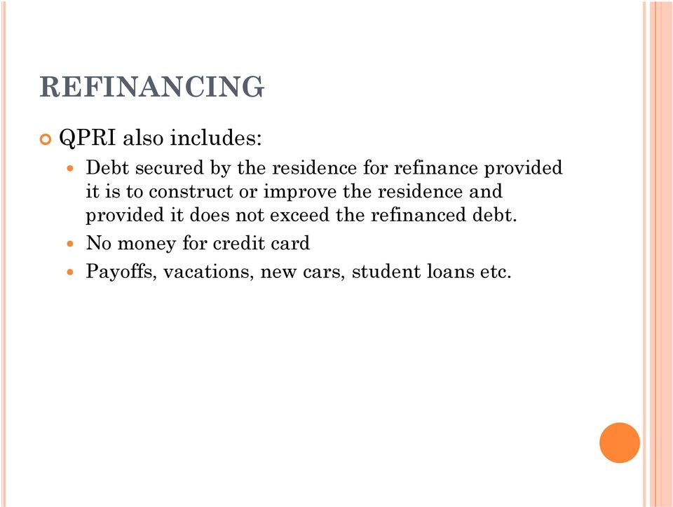 residence and provided it does not exceed the refinanced debt.