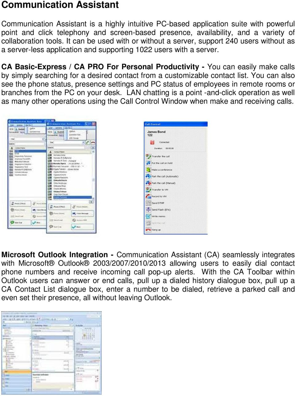 CA Basic-Express / CA PRO For Personal Productivity - You can easily make calls by simply searching for a desired contact from a customizable contact list.