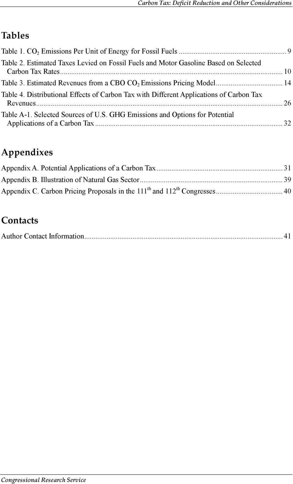 .. 26 Table A-1. Selected Sources of U.S. GHG Emissions and Options for Potential Applications of a Carbon Tax... 32 Appendixes Appendix A. Potential Applications of a Carbon Tax... 31 Appendix B.