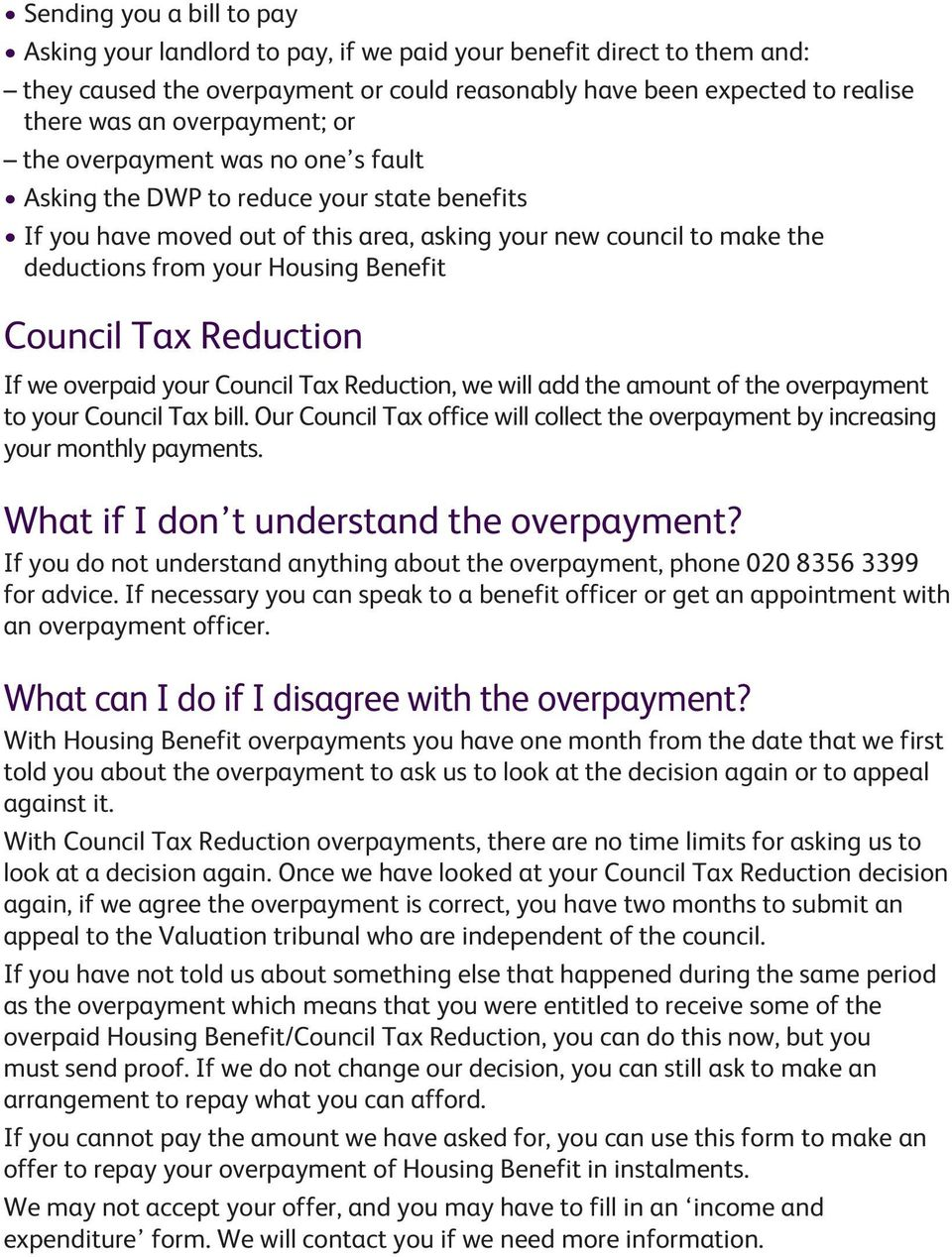 Benefit Council Tax Reduction If we overpaid your Council Tax Reduction, we will add the amount of the overpayment to your Council Tax bill.