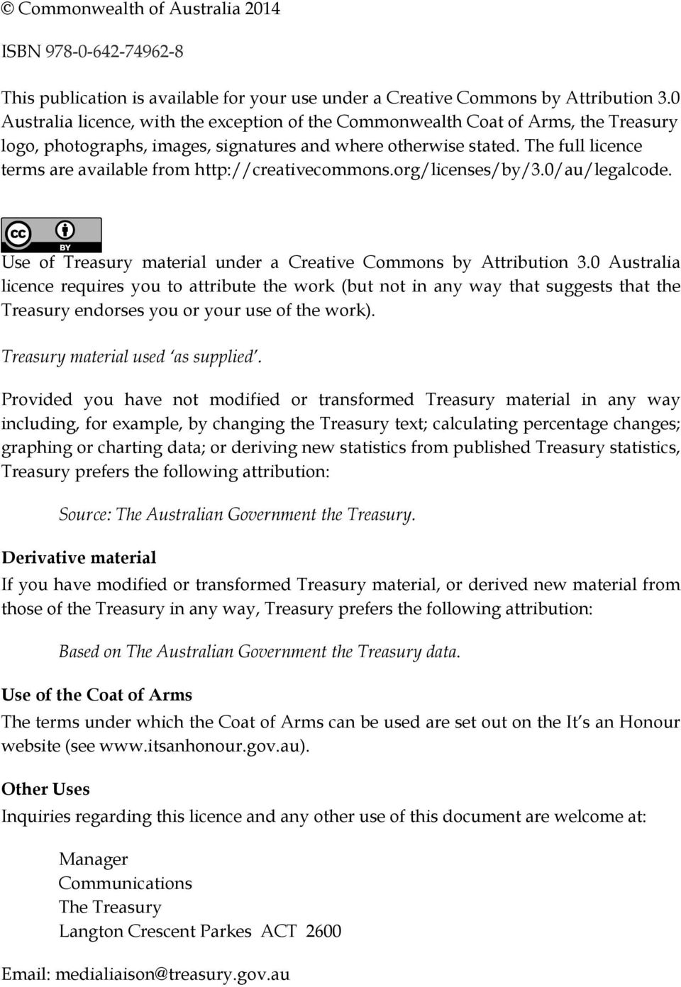 The full licence terms are available from http://creativecommons.org/licenses/by/3.0/au/legalcode. Use of Treasury material under a Creative Commons by Attribution 3.