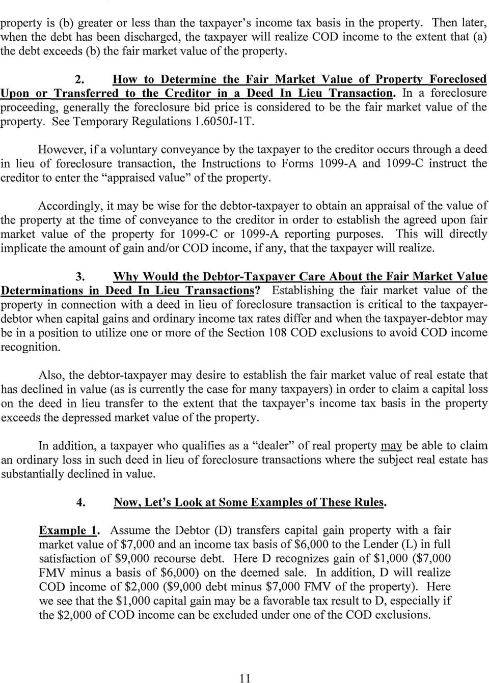 How to Determine the Fair Market Value of Property Foreclosed Upon or Transferred to the Creditor in a Deed In Lieu Transaction.
