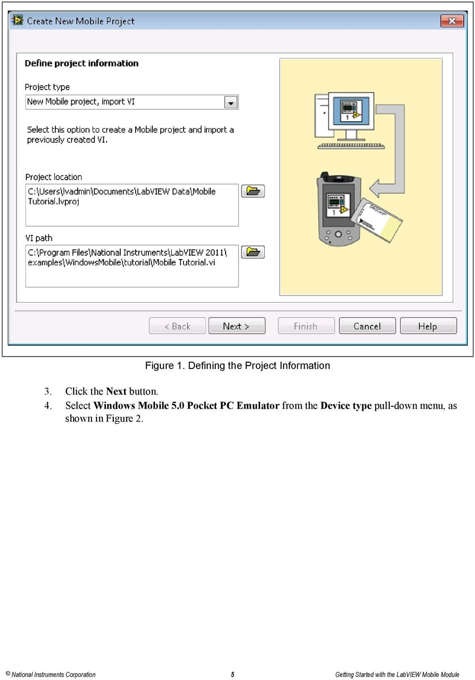 0 Pocket PC Emulator from the Device type pull-down menu, as