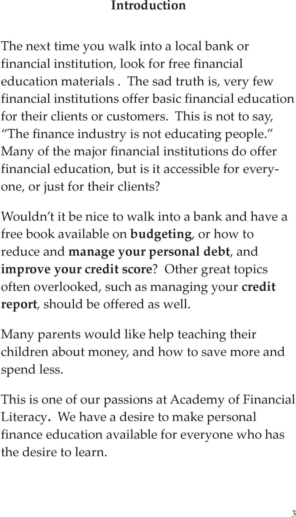 Many of the major financial institutions do offer financial education, but is it accessible for everyone, or just for their clients?