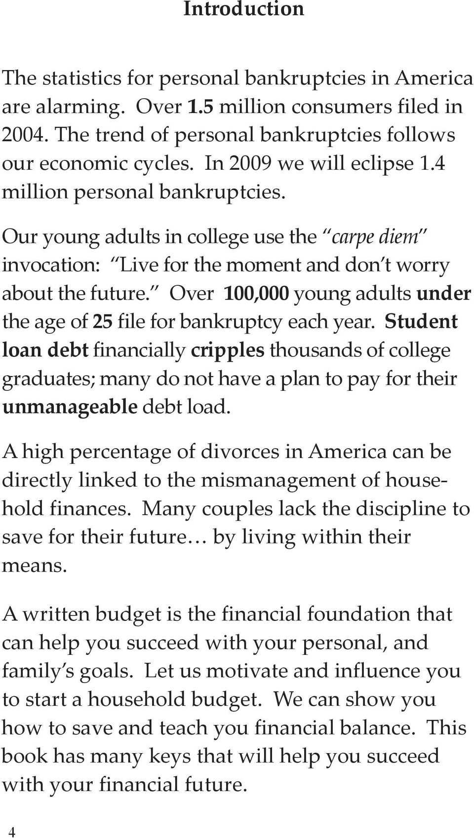 Over 100,000 young adults under the age of 25 file for bankruptcy each year.