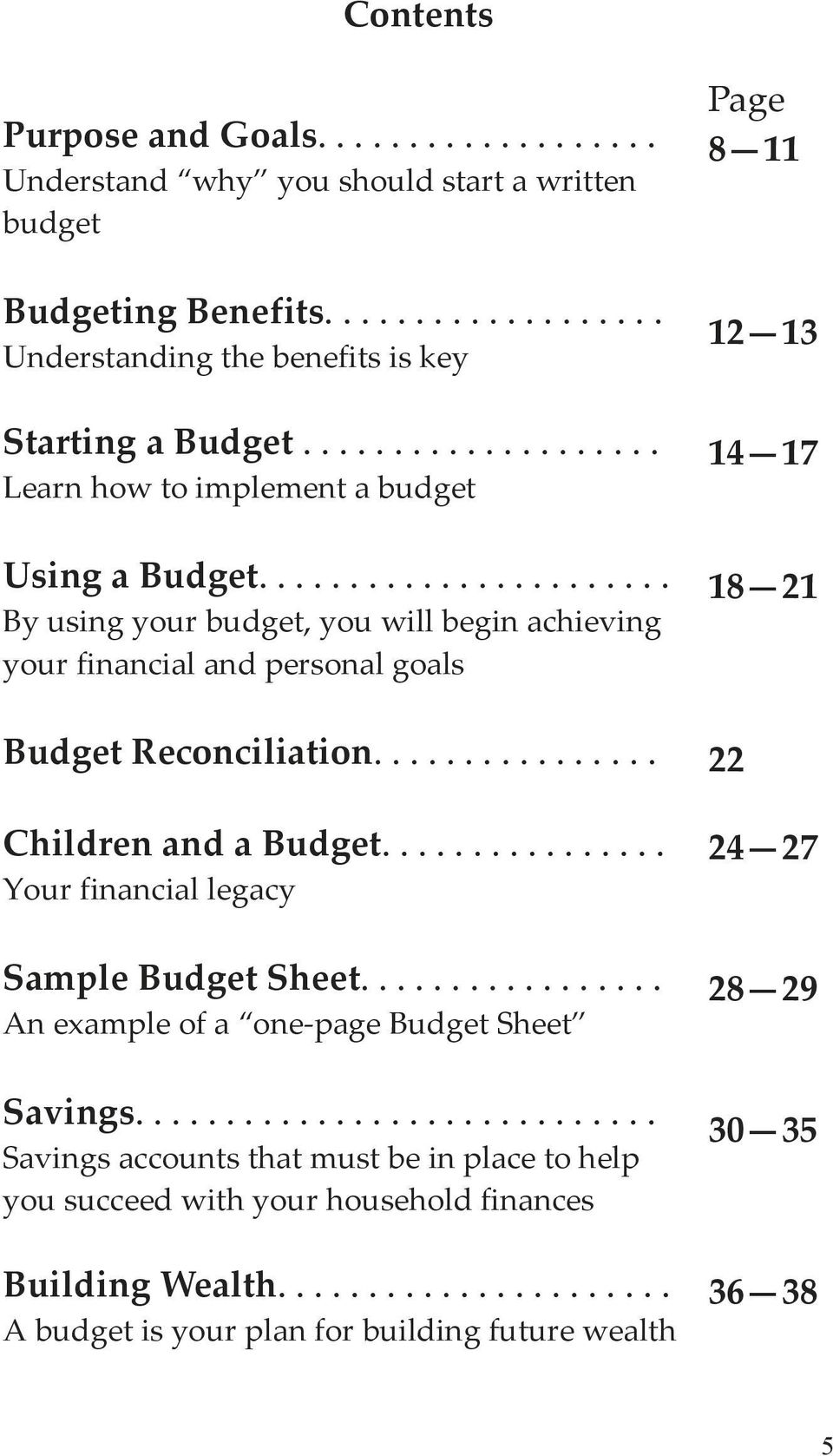 ............... Children and a Budget................ Your financial legacy Sample Budget Sheet................. An example of a one page Budget Sheet Savings.