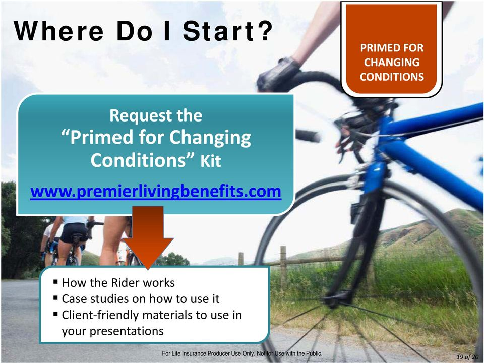 Changing Conditions Kit www.premierlivingbenefits.