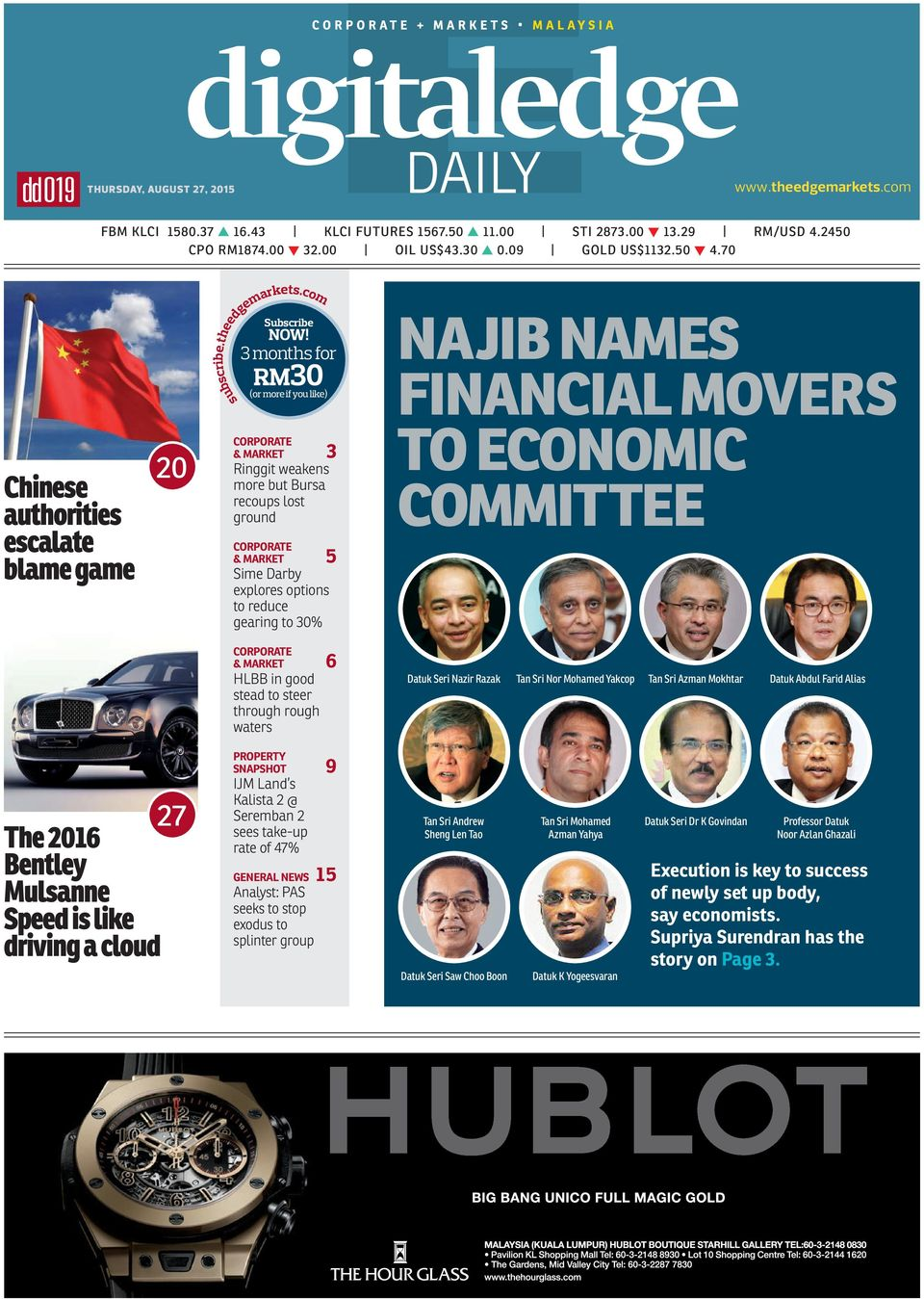 com CORPORATE & MARKET 3 Ringgit weakens more but Bursa recoups lost ground CORPORATE & MARKET 5 Sime Darby explores options to reduce gearing to 30% NAJIB NAMES FINANCIAL MOVERS TO ECONOMIC