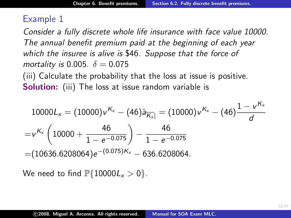 Suppose that the force of mortality is 0.005. δ = 0.075 (iii) Calculate the probability that the loss at issue is positive.