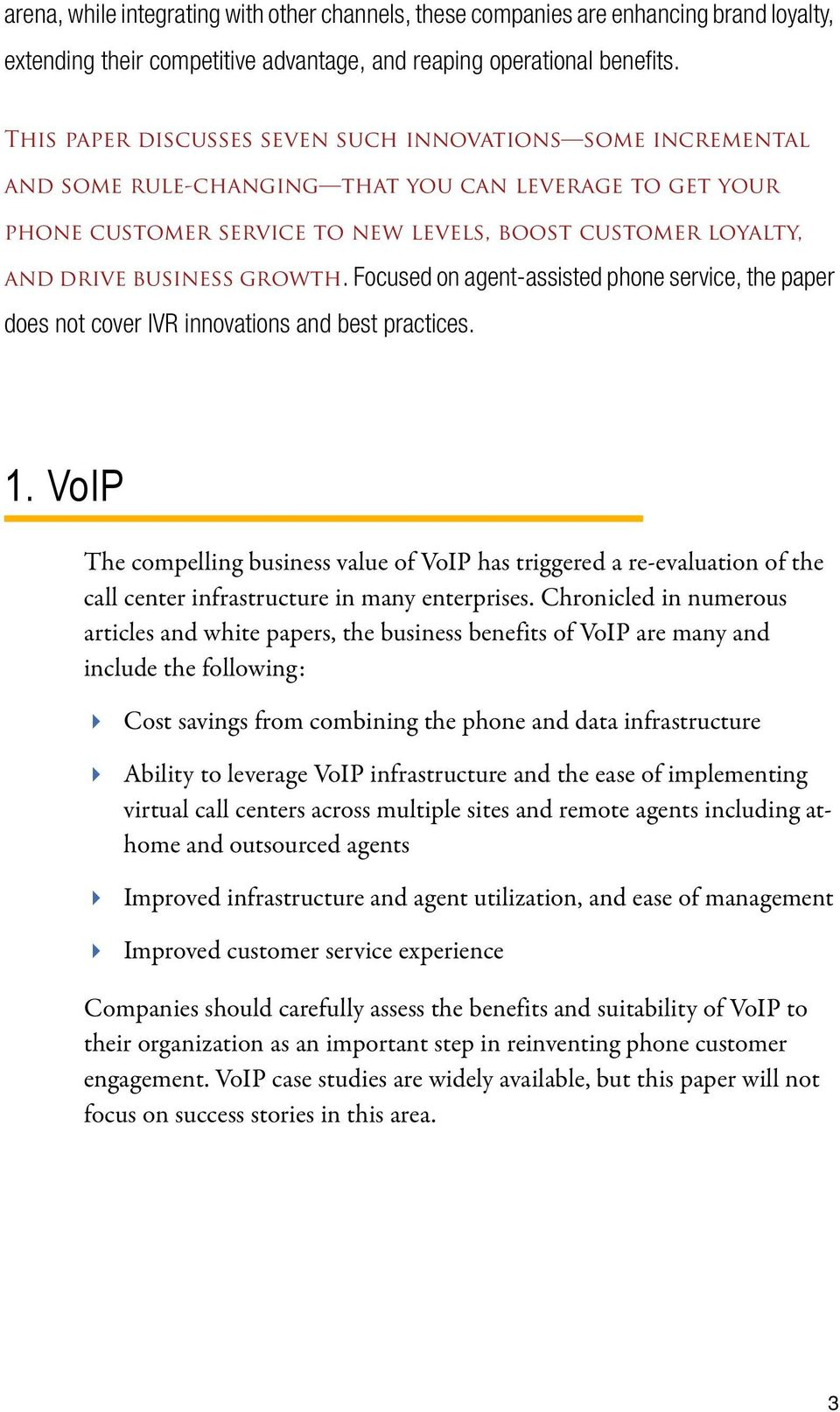 growth. Focused on agent-assisted phone service, the paper does not cover IVR innovations and best practices. 1.