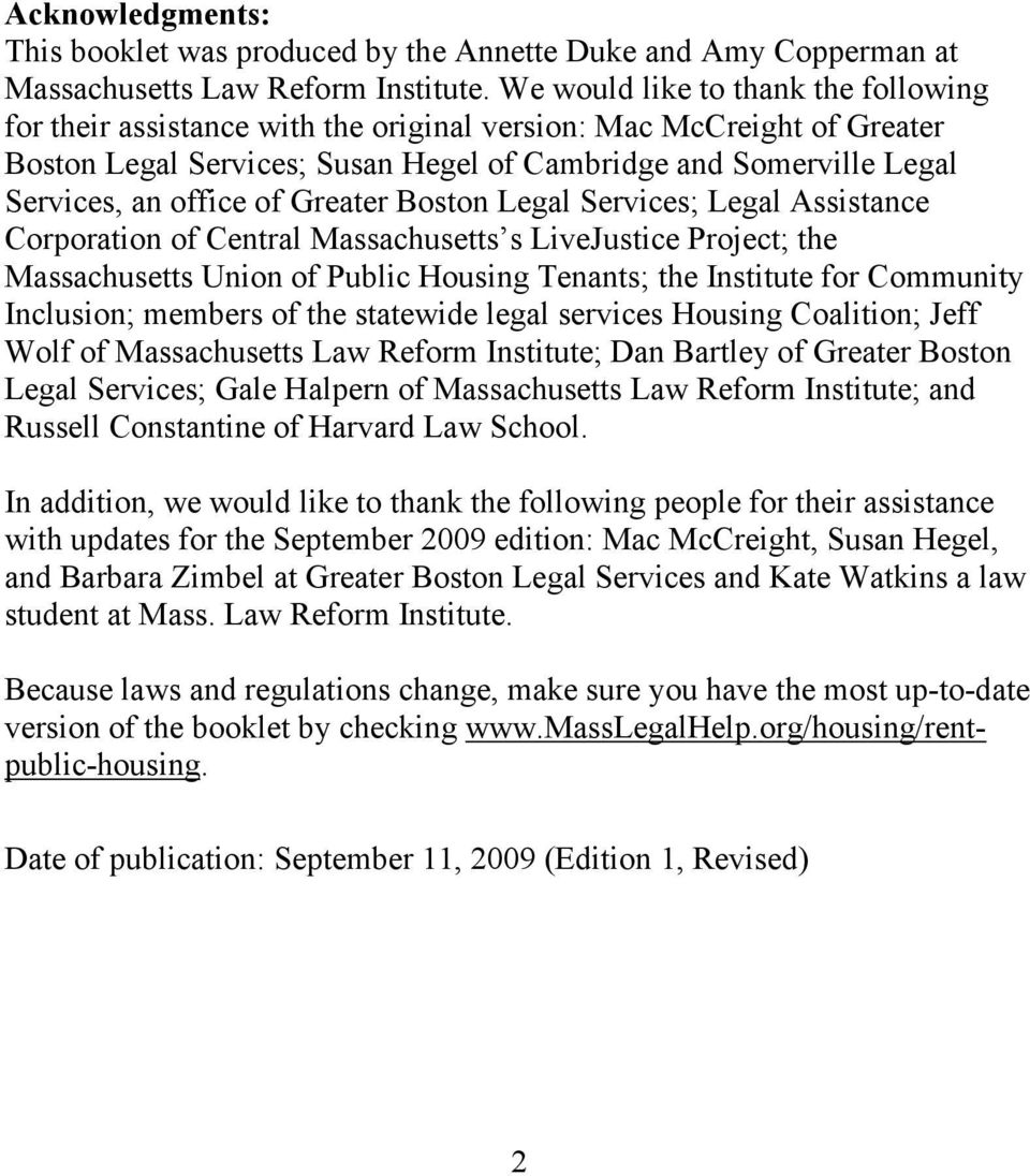 of Greater Boston Legal Services; Legal Assistance Corporation of Central Massachusetts s LiveJustice Project; the Massachusetts Union of Public Housing Tenants; the Institute for Community