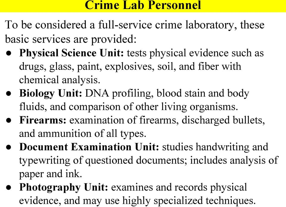 Biology Unit: DNA profiling, blood stain and body fluids, and comparison of other living organisms.