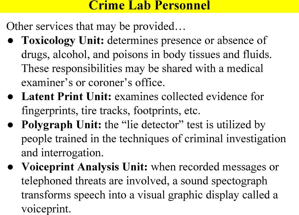 Latent Print Unit: examines collected evidence for fingerprints, tire tracks, footprints, etc.