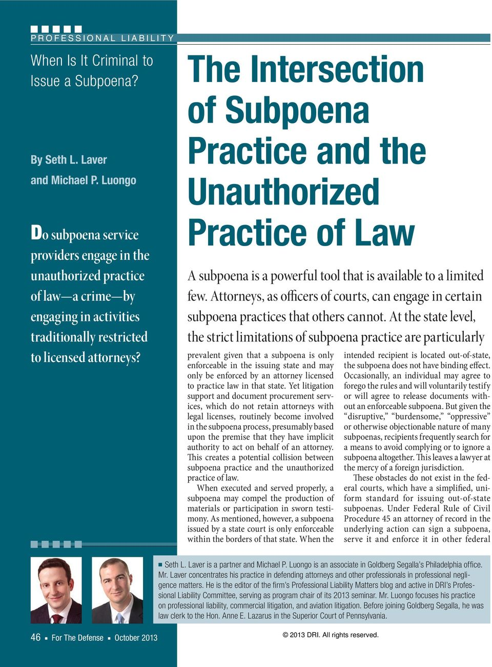 The Intersection of Subpoena Practice and the Unauthorized Practice of Law A subpoena is a powerful tool that is available to a limited few.