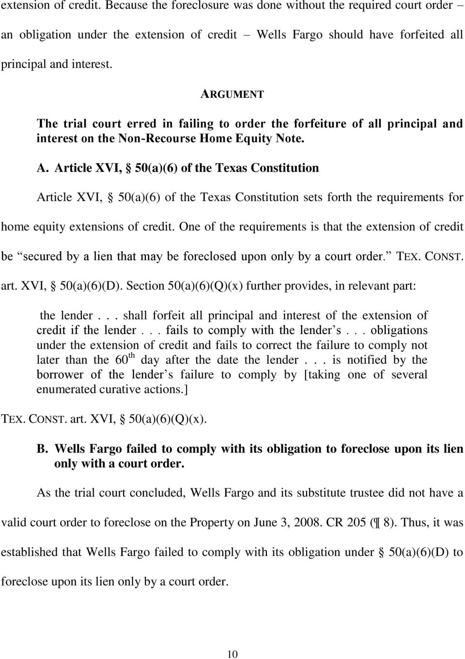 Article XVI, 50(a)(6) of the Texas Constitution Article XVI, 50(a)(6) of the Texas Constitution sets forth the requirements for home equity extensions of credit.