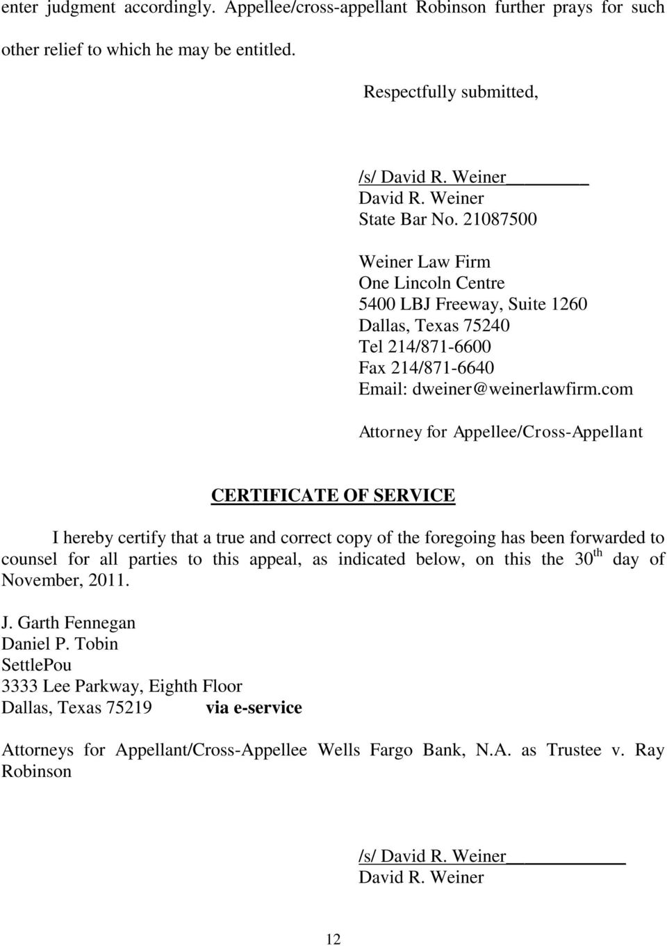 com Attorney for Appellee/Cross-Appellant CERTIFICATE OF SERVICE I hereby certify that a true and correct copy of the foregoing has been forwarded to counsel for all parties to this appeal, as
