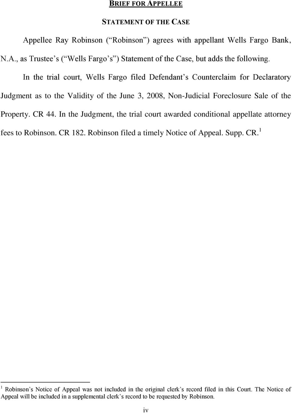 In the Judgment, the trial court awarded conditional appellate attorney fees to Robinson. CR
