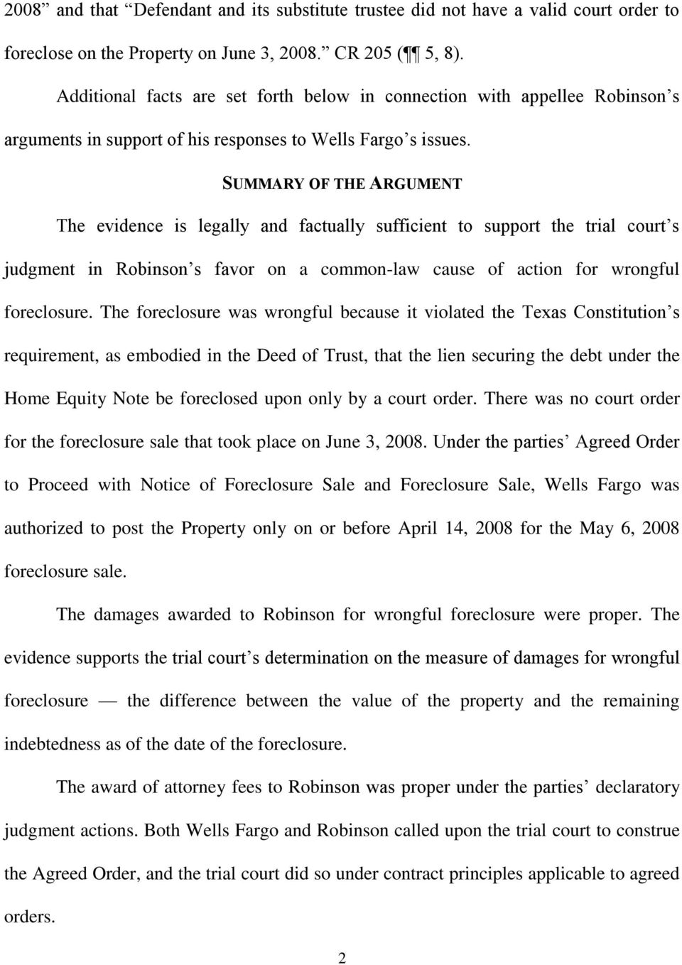 SUMMARY OF THE ARGUMENT The evidence is legally and factually sufficient to support the trial court s judgment in Robinson s favor on a common-law cause of action for wrongful foreclosure.