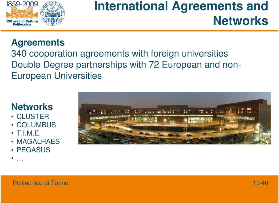 with 72 European and non- European Universities Networks CLUSTER
