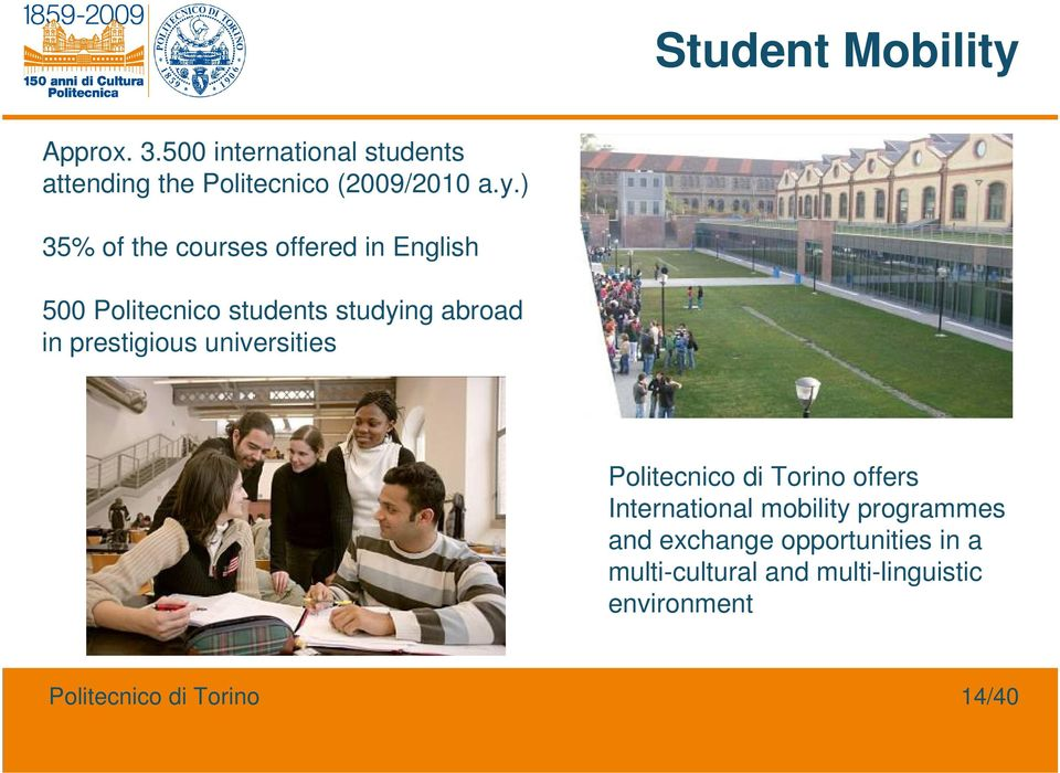 prestigious universities Politecnico di Torino offers International mobility programmes and