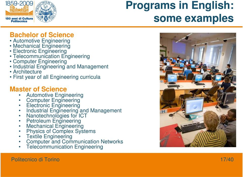 Automotive Engineering Computer Engineering Electronic Engineering Industrial Engineering and Management Nanotechnologies for ICT Petroleum