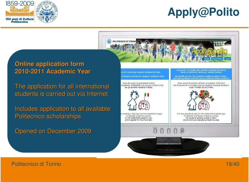 out via Internet Includes application to all available