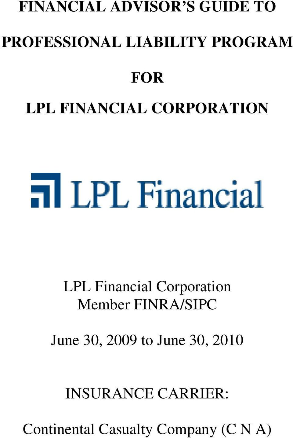 Member FINRA/SIPC June 30, 2009 to June 30, 2010