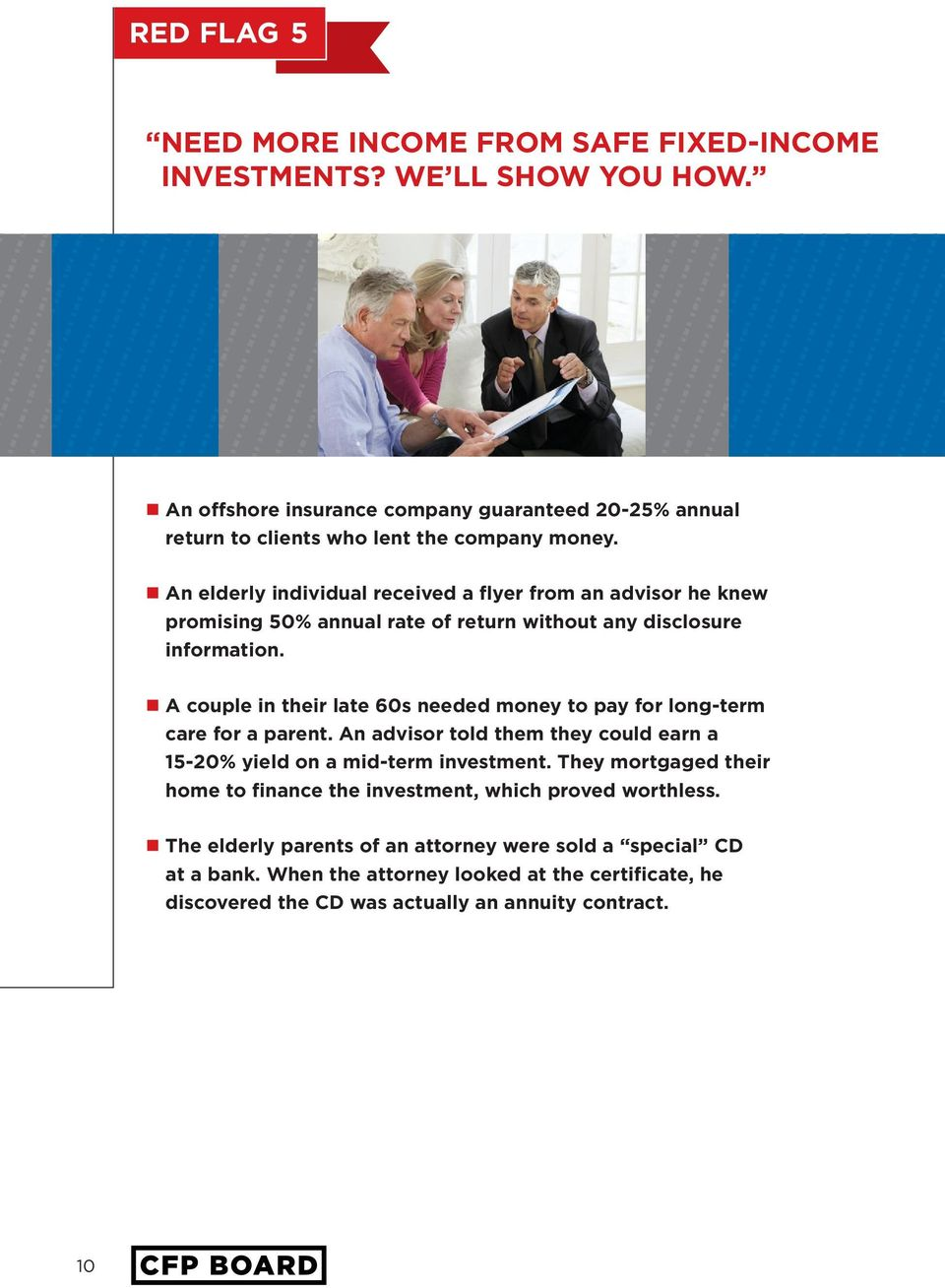 An elderly individual received a flyer from an advisor he knew promising 50% annual rate of return without any disclosure information.