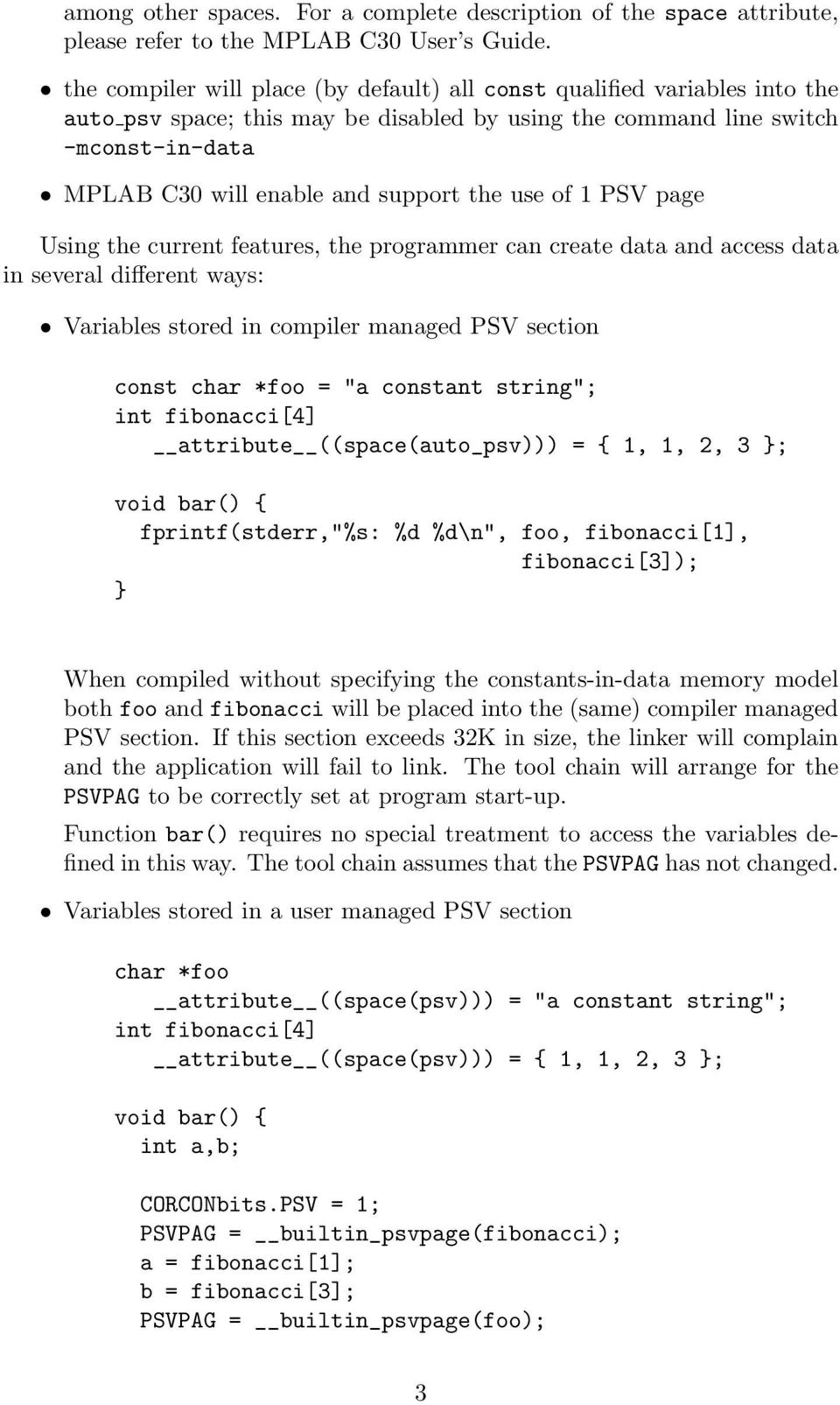 "use of 1 PSV page Using the current features, the programmer can create data and access data in several different ways: Variables stored in compiler managed PSV section const char *foo = ""a constant"