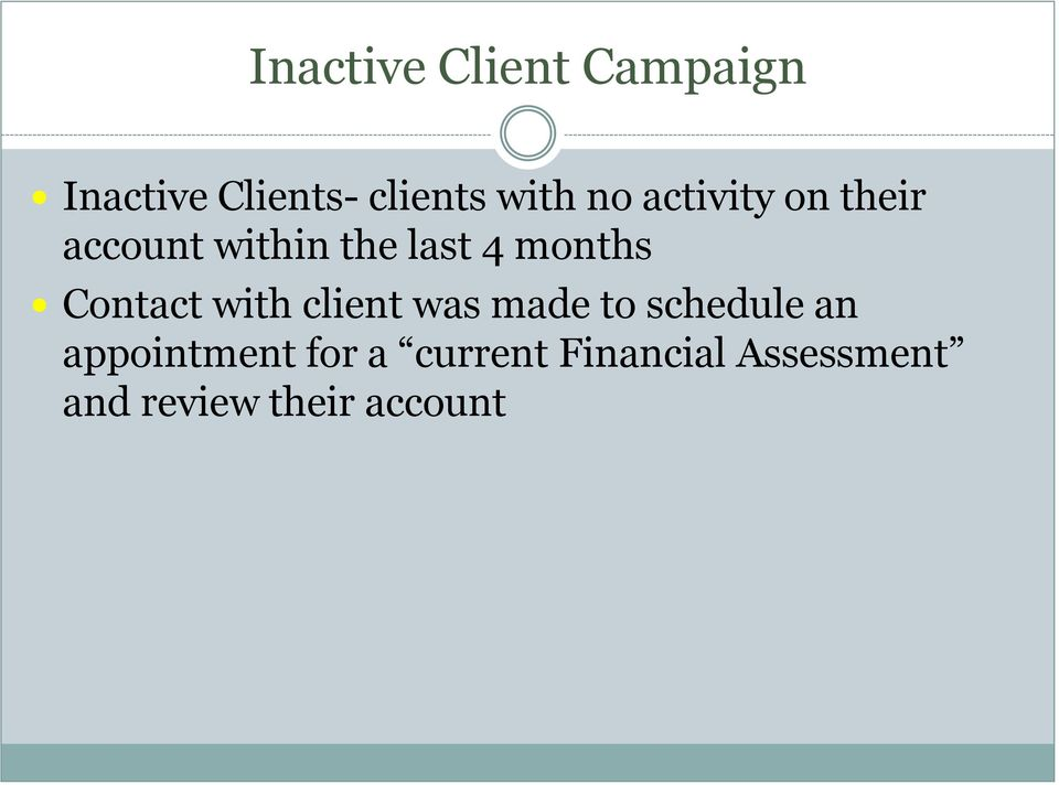 Contact with client was made to schedule an appointment