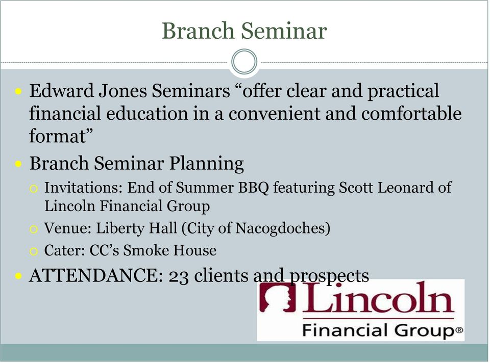 Summer BBQ featuring Scott Leonard of Lincoln Financial Group Venue: Liberty Hall